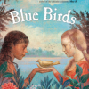 Thumbnail image for Blue Birds by Caroline Starr Rose Review
