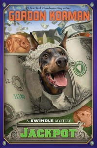 Post image for Jackpot (Swindle Series) by Gordon Korman Review