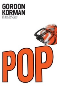 Post image for Pop by Gordon Korman Review
