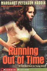 Post image for Running Out of Time by Margaret Peterson Haddix Review