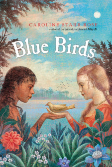 Post image for Blue Birds by Caroline Starr Rose Review